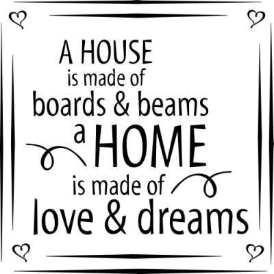 A House Is made Of…..