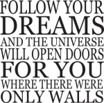 Follow Your Dreams…..